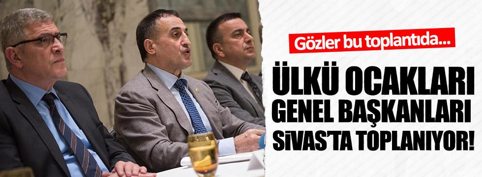 Ülkü Ocakları genel başkanları Sivas'ta toplanıyor