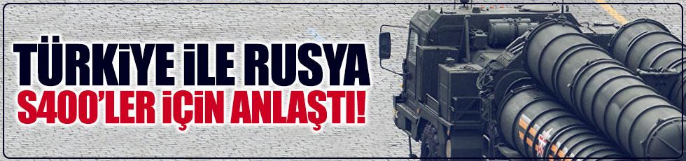 Türkiye ile Rusya S-400 için anlaştı