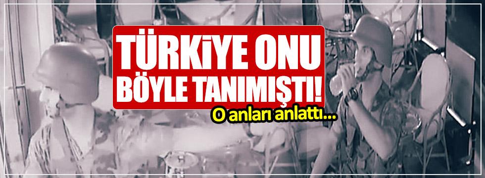 Türkiye bu görüntüyle tanımıştı, o anları anlattı