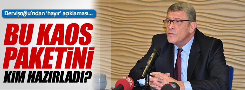 Dervişoğlu'ndan Hayır açıklaması