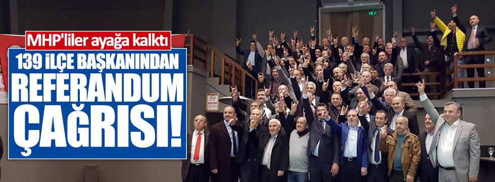 139 ilçe başkanından referandum çağrısı