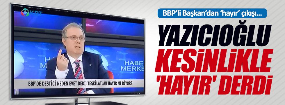 """""""Muhsin Yazıcıoğlu kesinlikle 'hayır' derdi"""""""