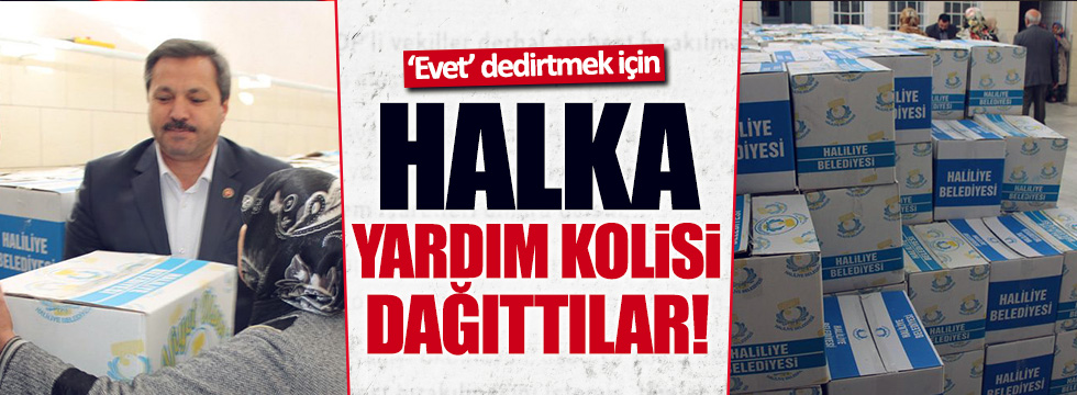 AKP'li Belediye, 'evet' için gıda kolisi dağıttı
