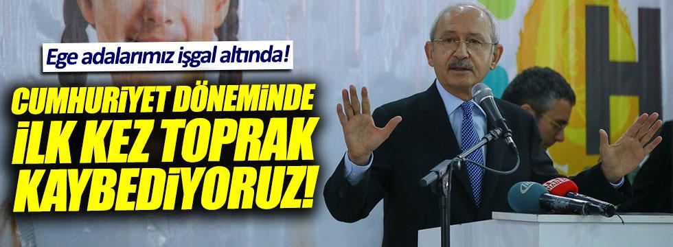 Kılıçdaroğlu: Cumhuriyet döneminde ilk defa toprak kaybediyoruz