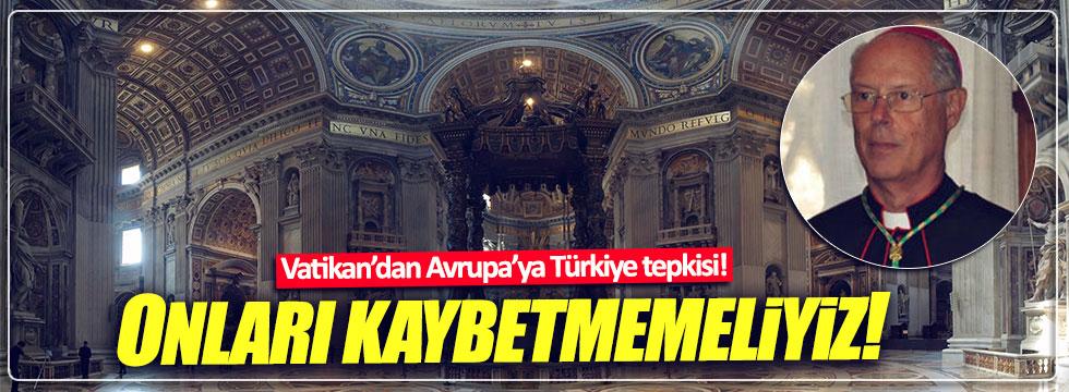 Vatikan'dan Avrupa'ya 'Türkiye' tepkisi