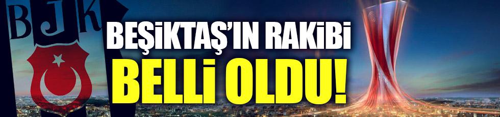 Beşiktaş'ın UEFA'daki rakibi kim oldu?