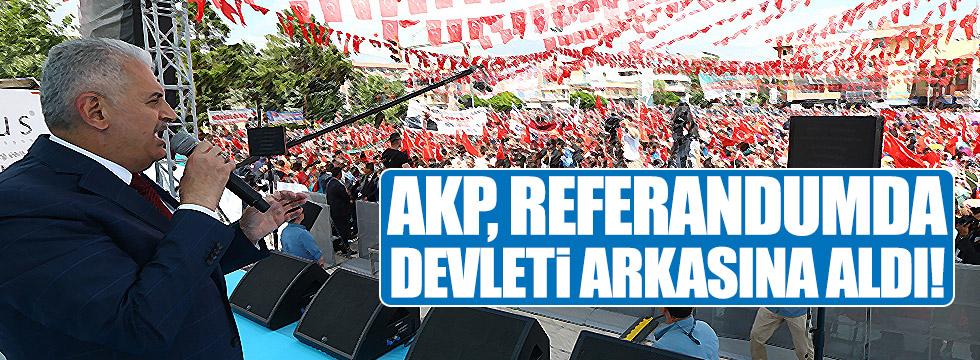AKP, referandumda devleti arkasına aldı!