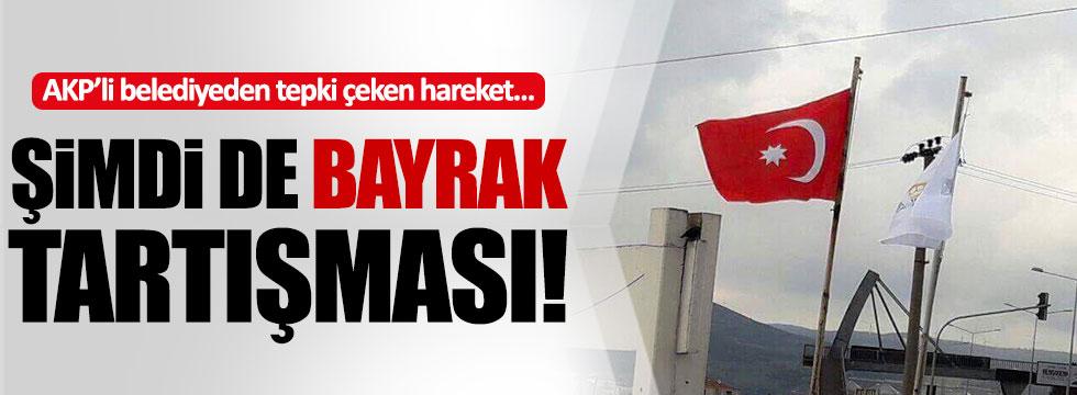AKP'li belediye Türk Bayrağı'nı indirdi