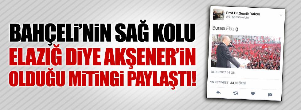 Semih Yalçın, Elazığ yerine Akşener'in olduğu mitingi paylaştı