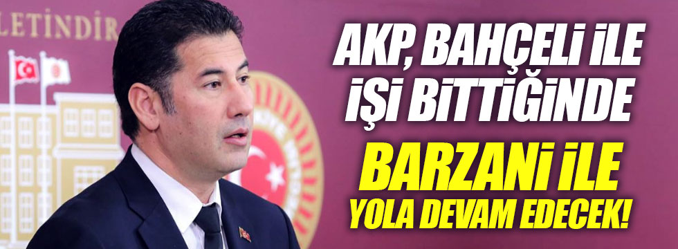 """Oğan: """"AKP işi bittiğinde MHP'yi satıp yola Barzani ile devam edecek"""""""