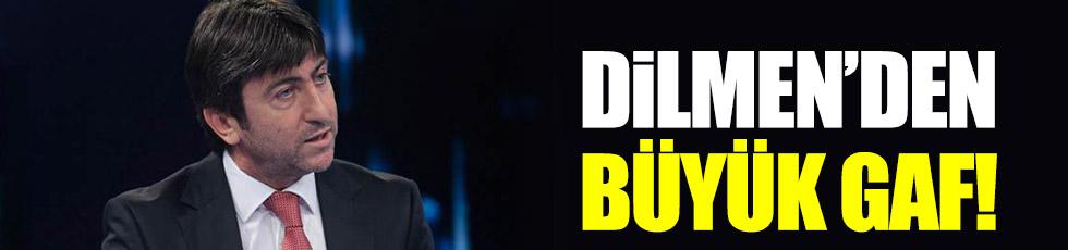 Dilmen'den büyük gaf!