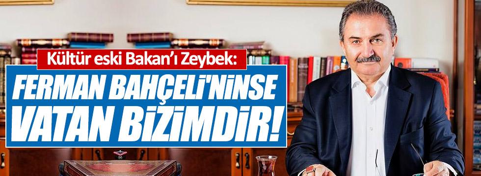 Zeybek, 'Ferman Bahçeli'ninse vatan bizimdir'