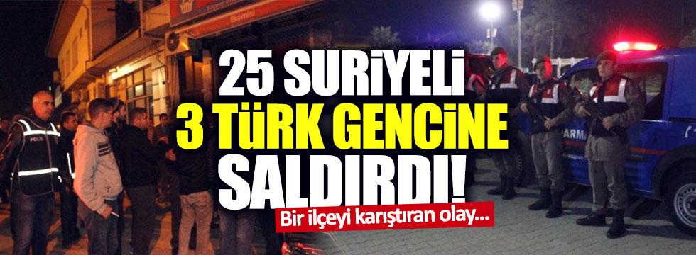 25 Suriyeli, 3 Türk gencine saldırdı