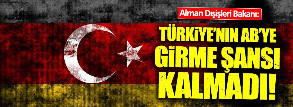 Almanya Dışişleri Bakanı: Türkiye'nin AB'ye girme şansı kalmadı!