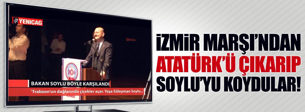 İzmir Marşı'ndan Atatürk'ü çıkarıp Soylu'yu koydular!