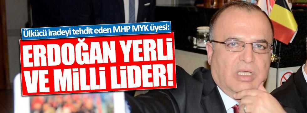 MHP MYK üyesi Güler: Erdoğan yerli ve milli bir lider