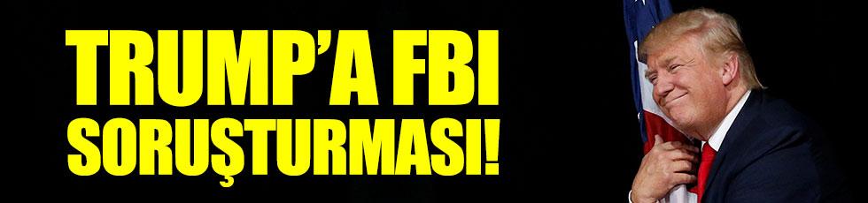 FBI, Trump hakkında soruşturma başlattı