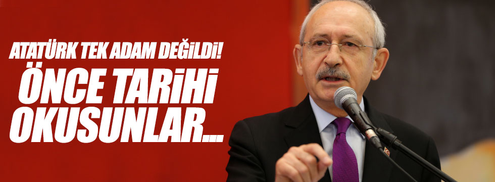 """Kılıçdaroğlu, """"Önce tarihi okusunlar"""""""