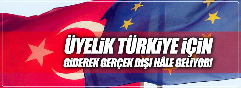 Üyelik Türkiye için giderek gerçek dışı hâle geliyor
