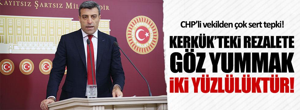 CHP'li Yılmaz: Kerkük'teki rezalete göz yummak ikiyüzlülüktür!