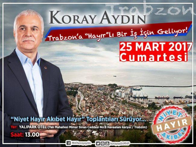Aydın, memleketi Trabzon'dan 'Hayır' diyecek