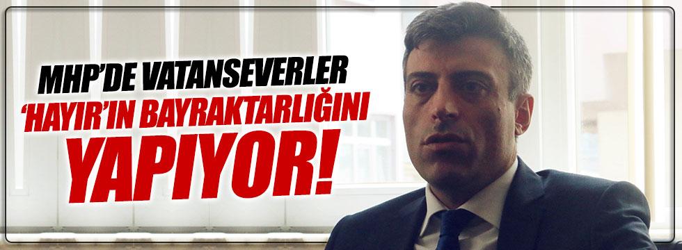 CHP'li Yılmaz: MHP vatanseverler 'hayır'ın bayraktarlığını yapıyor