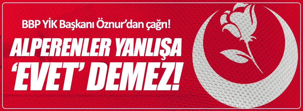 BBP YİK Başkanı Öznur'dan Alperenlere birlk çağrısı
