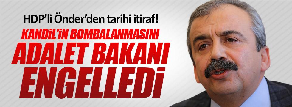 """HDP'li Önder, """"Kandilin bombalanmasını Adalet bakanı durdurdu"""""""