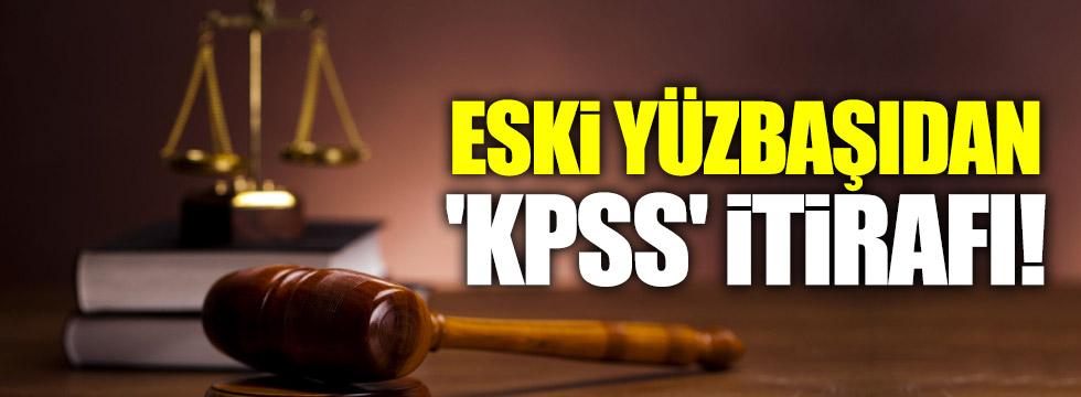 Eski yüzbaşıdan 'KPSS' itirafı