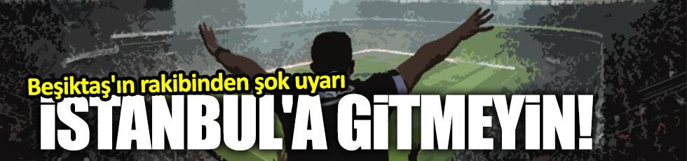 Lyon taraftarına İstanbul'a gitmeyin uyarısı