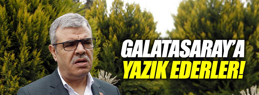 Veysi Kaynak: Galatasaray'a yazık ederler!
