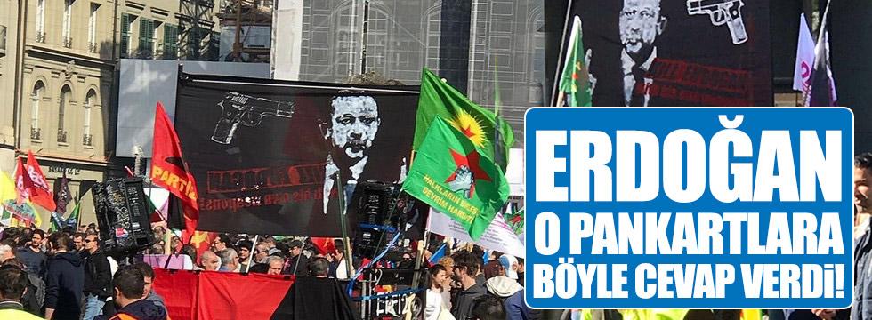 Erdoğan, o pankartlara böyle cevap verdi!