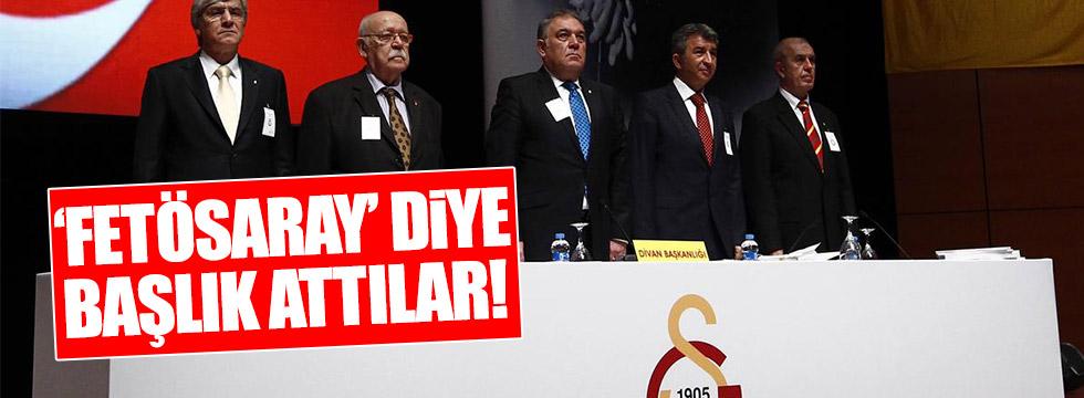 """Galatasaray için """"FETÖSARAY"""" başlığı attılar!"""