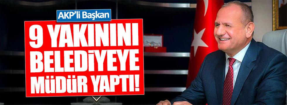 AKP'li başkan, 9 yakınını belediyeye müdür yaptı!