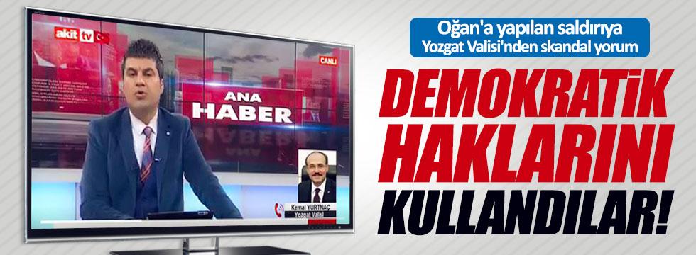 Oğan'a yapılan saldırıya Yozgat Valisi'nden skandal yorum