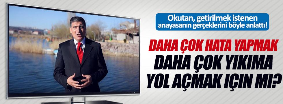 """Okutan, """"'Evet' Türk Milletine karşı hazırlanmış, tuzaktır!"""""""