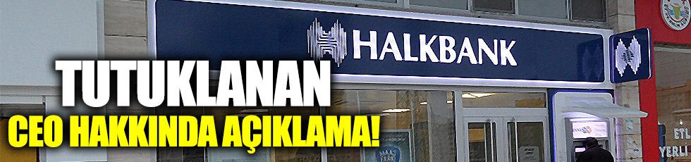 Tutuklanan Halkbank CEO'su hakkında açıklama