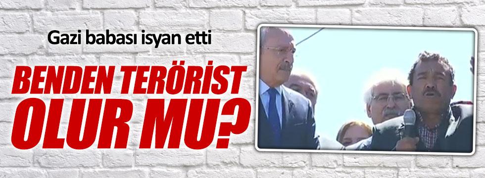 """Gazi babası isyan etti, """"benden terörist olur mu?"""""""