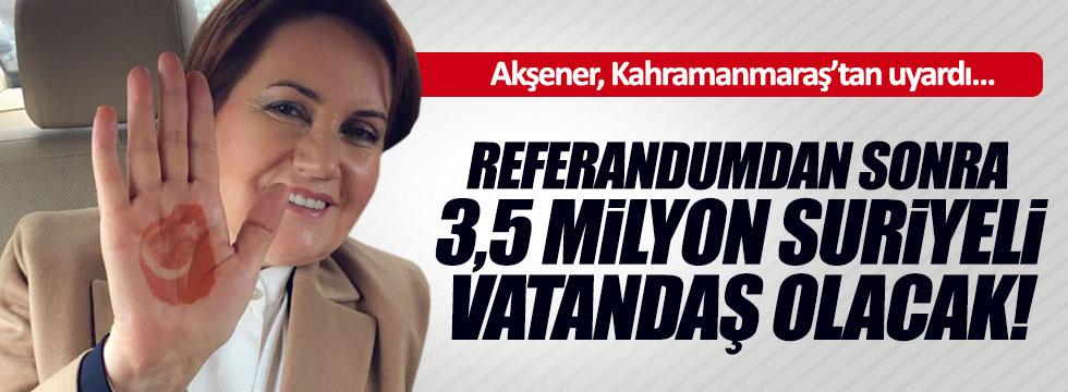 Akşener, Kahramanmaraş'tan sesleniyor