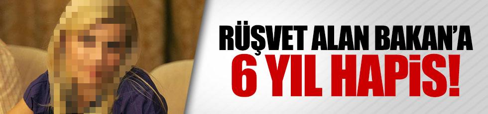 Rüşvet alan bakana 6 yıl hapis