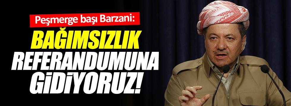 """Barzani, """"bağımsızlık referandumuna gidiyoruz"""""""