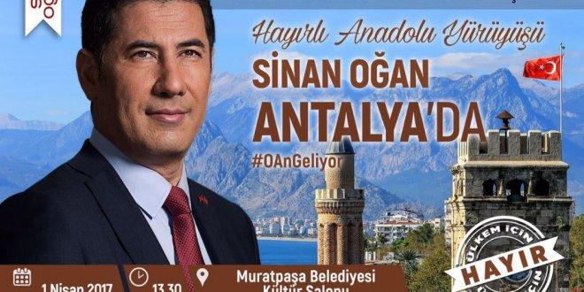 Oğan, Antalya'dan 'hayır' diyecek