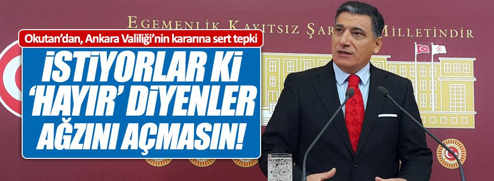 Okutan'dan, Ankara Valiliği'nin kararına sert tepki