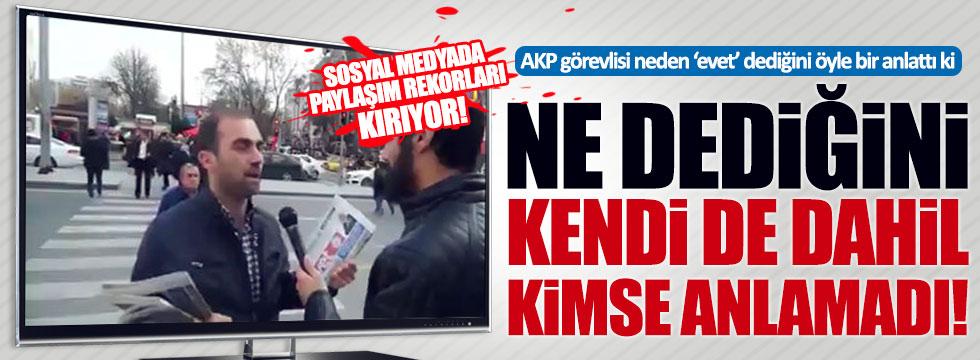 AKP'li görevlinin neden 'evet' dediğini kimse anlamadı