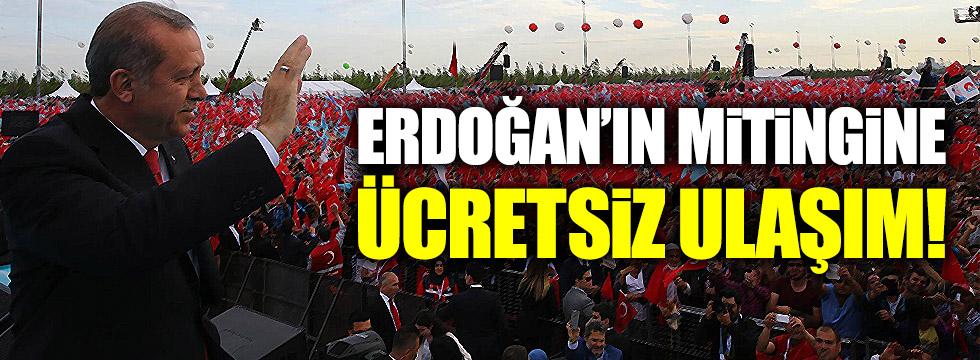 Erdoğan'ın mitingine ücretsiz ulaşım!