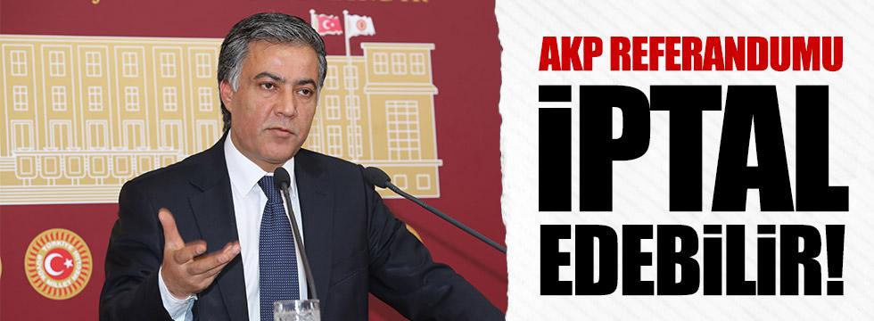 Özgündüz: AKP referandumu iptal edebilir!