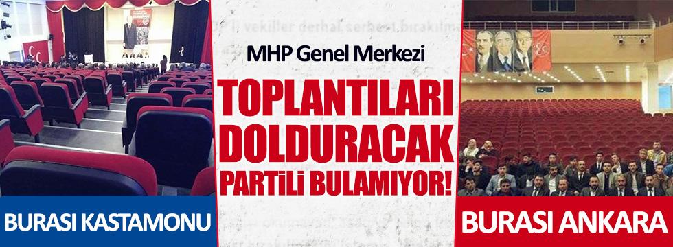 MHP Genel Merkezi, toplantıları dolduracak partili bulamıyor