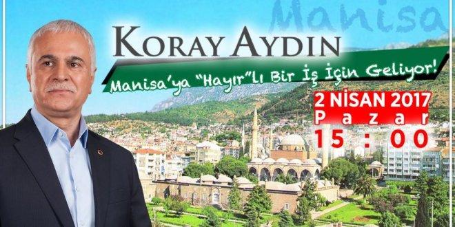 Koray Aydın Manisa'dan seslenecek