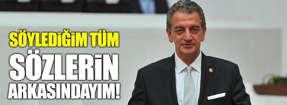 Bozkurt: Söylediğim tüm sözlerin arkasındayım!