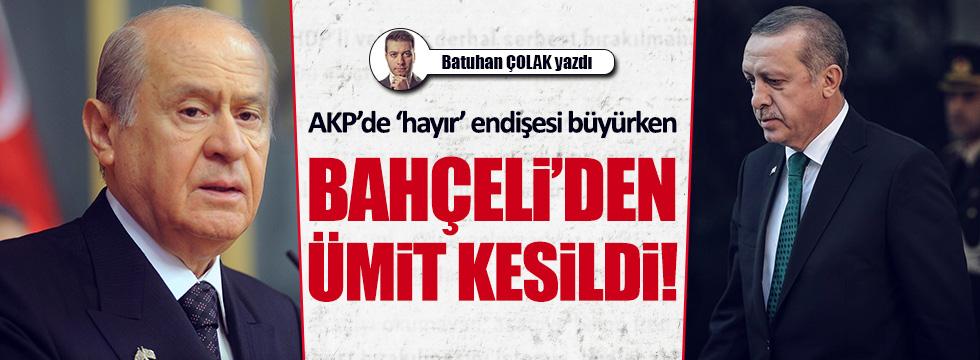 """AKP'de """"Hayır"""" endişesi büyürken, Bahçeli'den ümit kesildi!"""